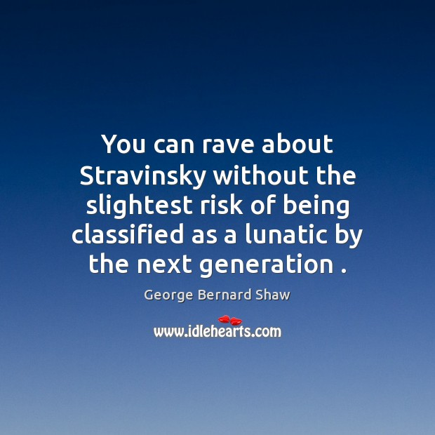 Image, You can rave about Stravinsky without the slightest risk of being classified