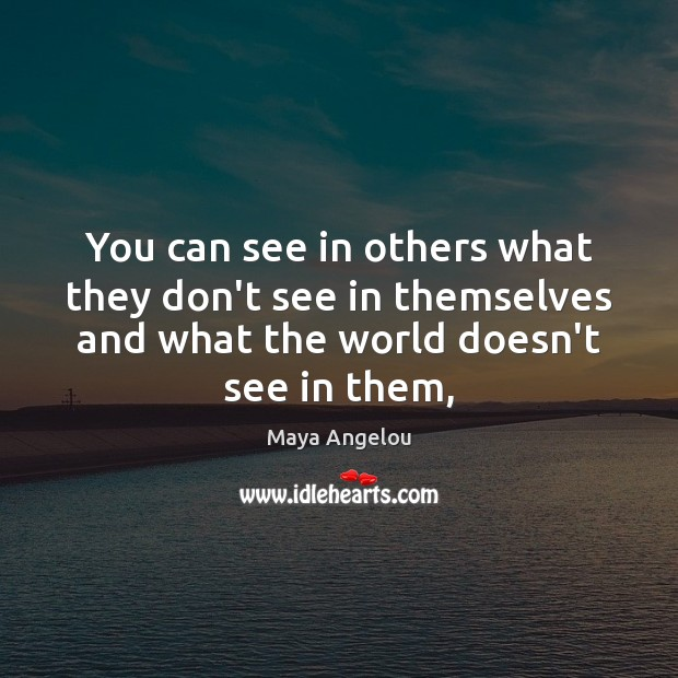 Image, You can see in others what they don't see in themselves and