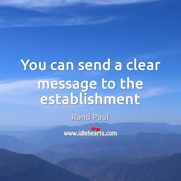 You can send a clear message to the establishment Image