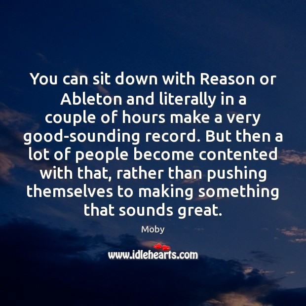 You can sit down with Reason or Ableton and literally in a Image