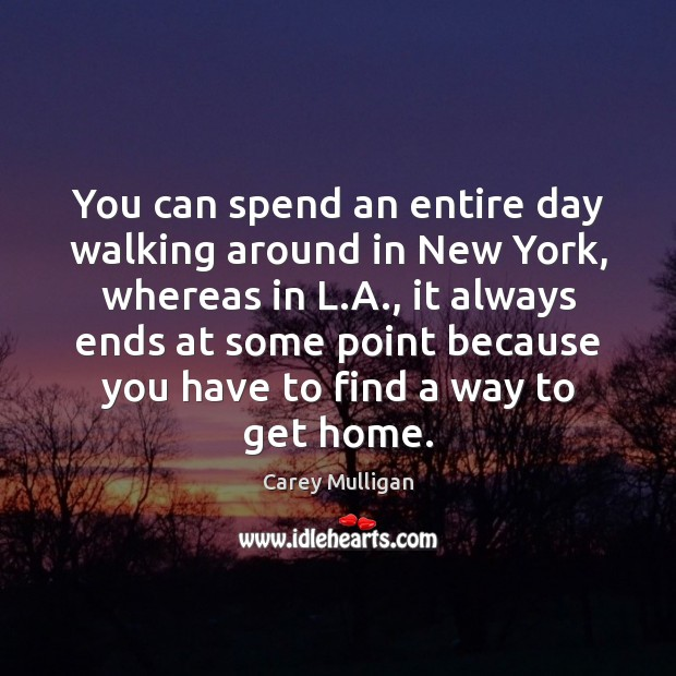 You can spend an entire day walking around in New York, whereas Image