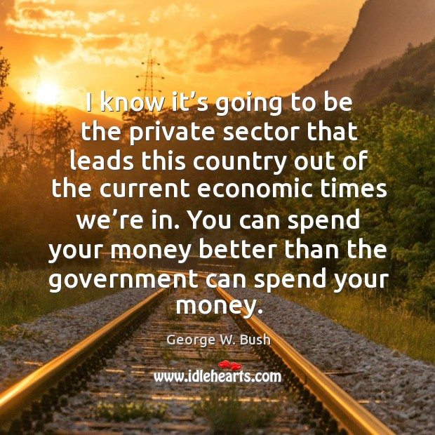 Image, You can spend your money better than the government can spend your money.
