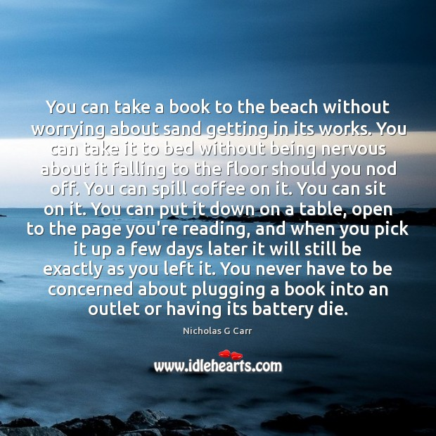 You can take a book to the beach without worrying about sand Image