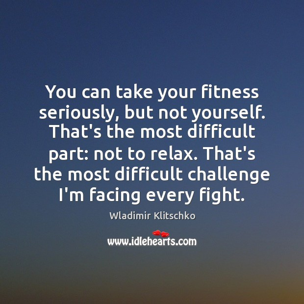 You can take your fitness seriously, but not yourself. That's the most Fitness Quotes Image