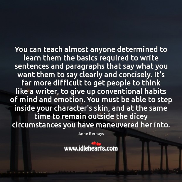 You can teach almost anyone determined to learn them the basics required Image