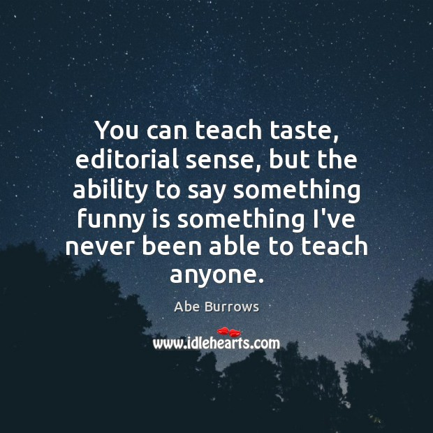 Image, You can teach taste, editorial sense, but the ability to say something