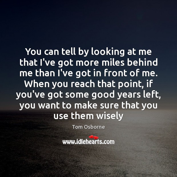 You can tell by looking at me that I've got more miles Image