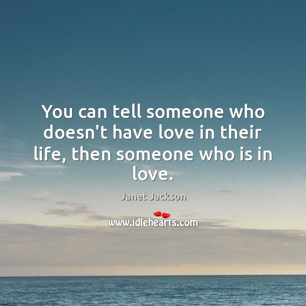 Image, You can tell someone who doesn't have love in their life, then someone who is in love.