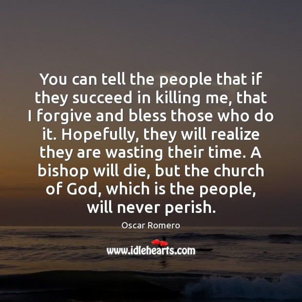 You can tell the people that if they succeed in killing me, Oscar Romero Picture Quote