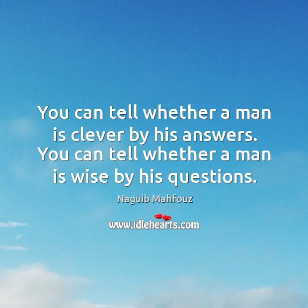 Image, You can tell whether a man is clever by his answers.