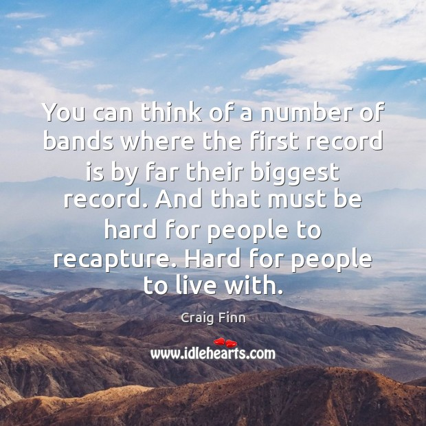 Image, You can think of a number of bands where the first record