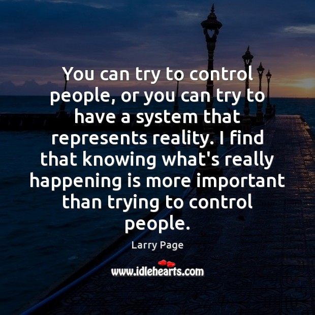 You can try to control people, or you can try to have Image