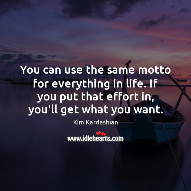 Image, You can use the same motto for everything in life. If you