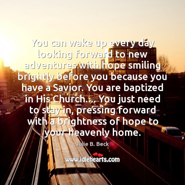 Image, You can wake up every day looking forward to new adventures with