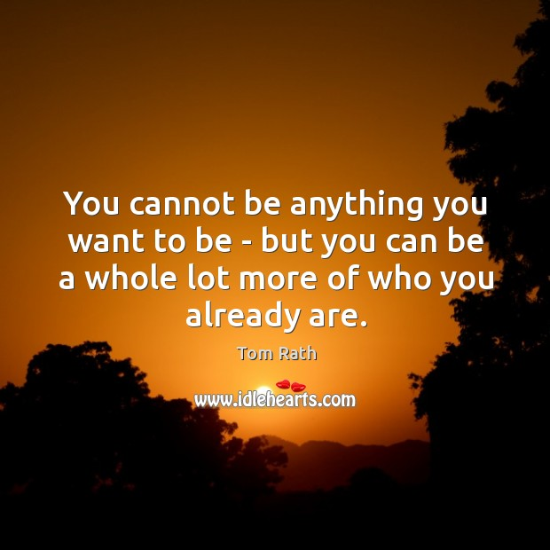 You cannot be anything you want to be – but you can Image