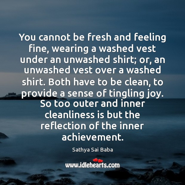 Image, You cannot be fresh and feeling fine, wearing a washed vest under