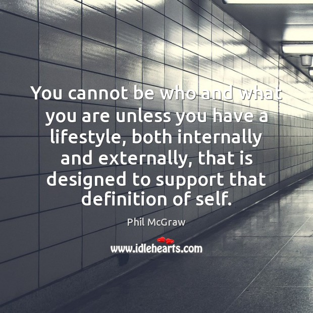 Image, You cannot be who and what you are unless you have a