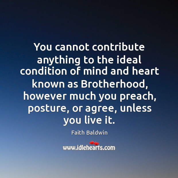You cannot contribute anything to the ideal condition of mind and heart known as Image