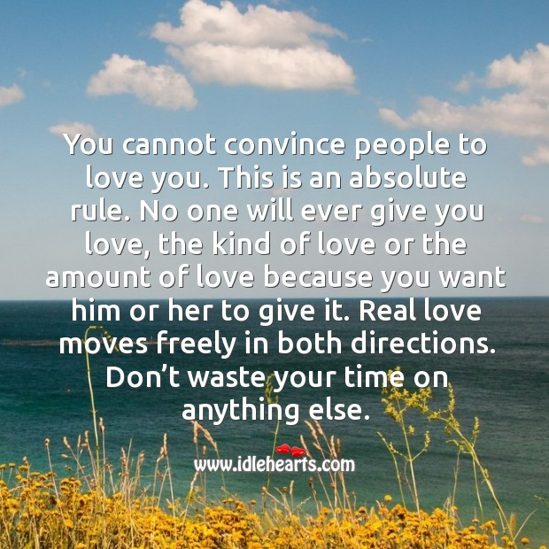 You cannot convince people to love you. Real Love Quotes Image