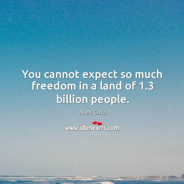 Image, You cannot expect so much freedom in a land of 1.3 billion people.