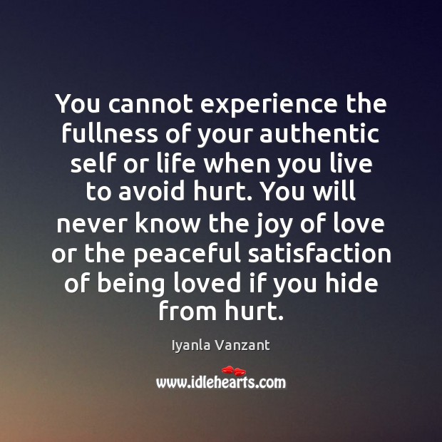 You cannot experience the fullness of your authentic self or life when Iyanla Vanzant Picture Quote