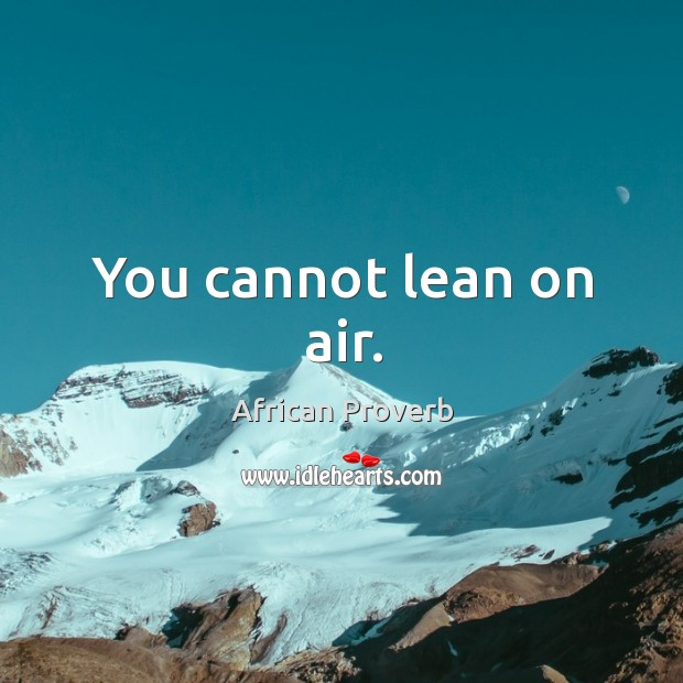Image, You cannot lean on air.