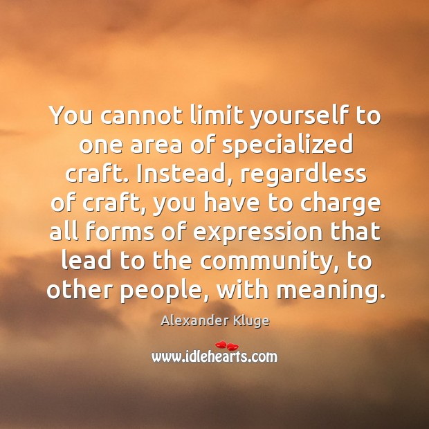 Image, You cannot limit yourself to one area of specialized craft. Instead, regardless of craft