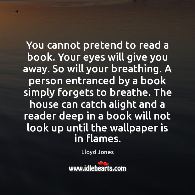 Image, You cannot pretend to read a book. Your eyes will give you