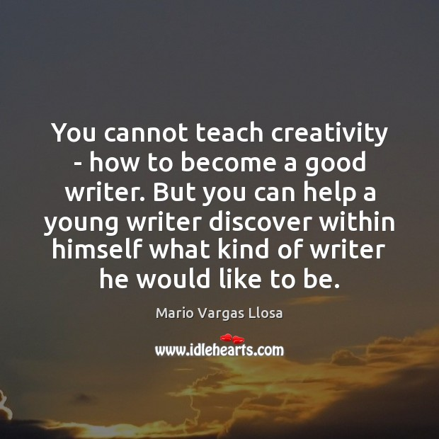 Image, You cannot teach creativity – how to become a good writer. But
