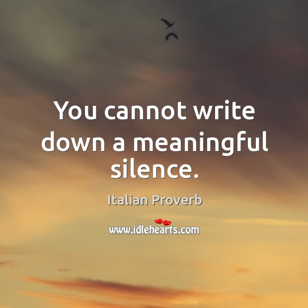 Image, You cannot write down a meaningful silence.