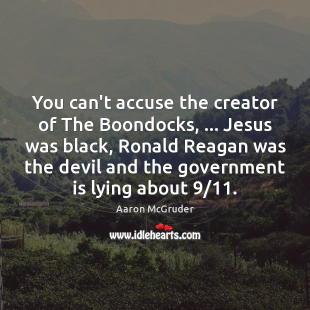 Image, You can't accuse the creator of The Boondocks, … Jesus was black, Ronald