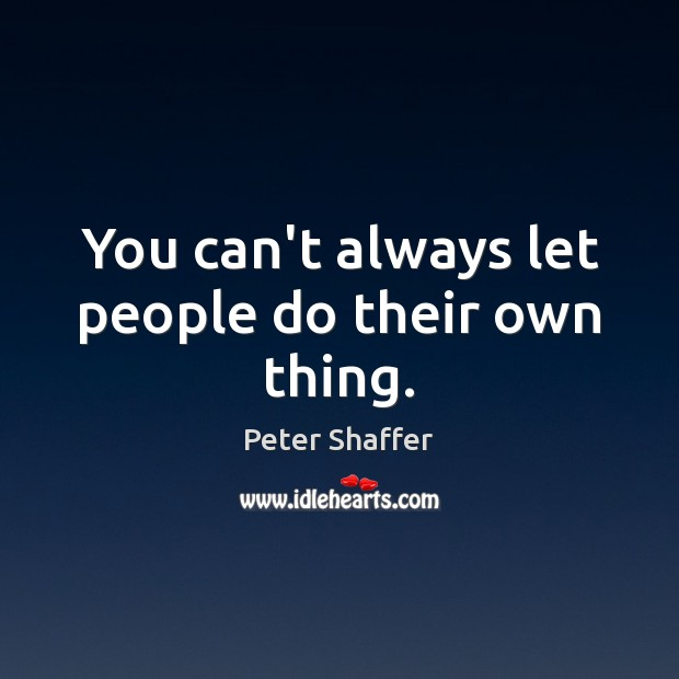 You can't always let people do their own thing. Image