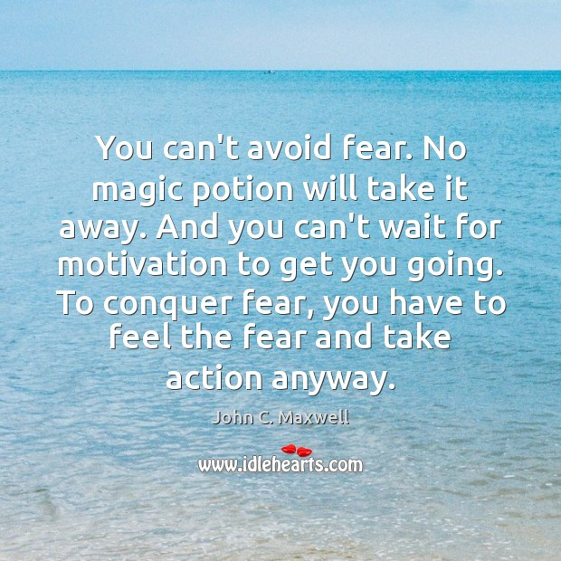 Image, You can't avoid fear. No magic potion will take it away. And