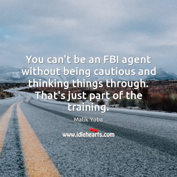 You can't be an FBI agent without being cautious and thinking things Image
