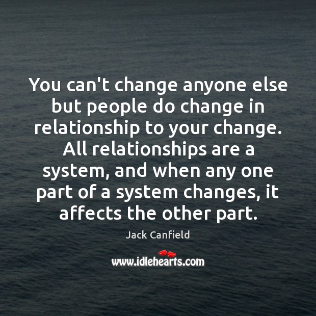 Image, You can't change anyone else but people do change in relationship to