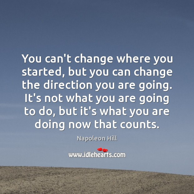 Image, You can't change where you started, but you can change the direction