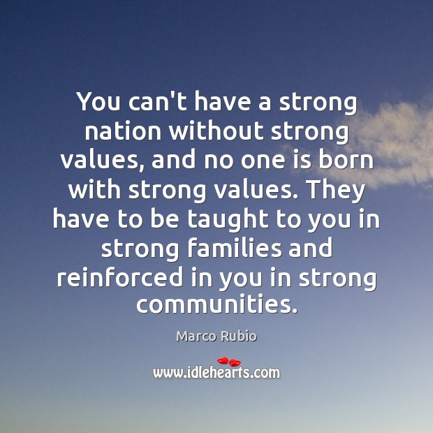 Image, You can't have a strong nation without strong values, and no one