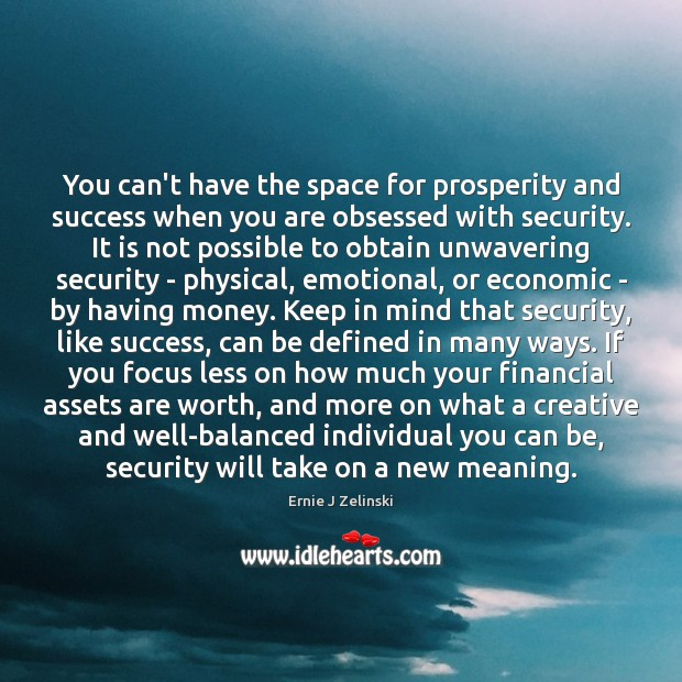 You can't have the space for prosperity and success when you are Image