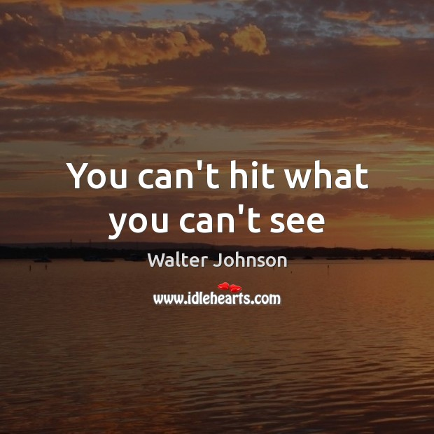 Image, You can't hit what you can't see