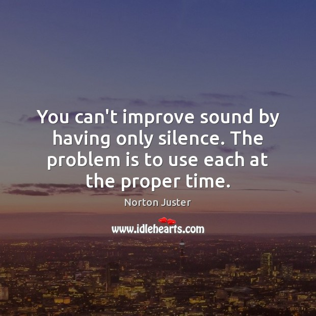 Image, You can't improve sound by having only silence. The problem is to