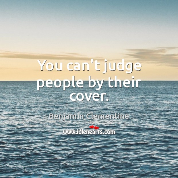 Image, You can't judge people by their cover.