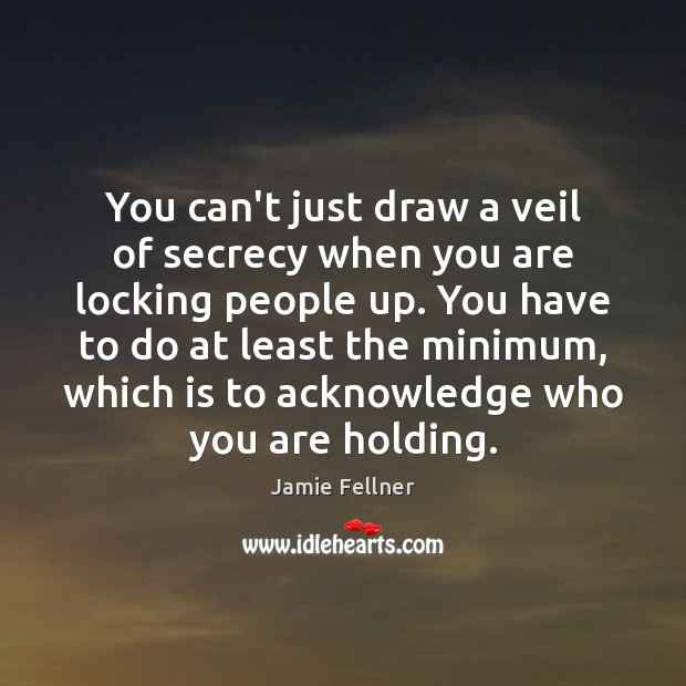 You can't just draw a veil of secrecy when you are locking Image