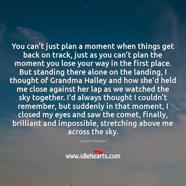 You can't just plan a moment when things get back on track, Plan Quotes Image