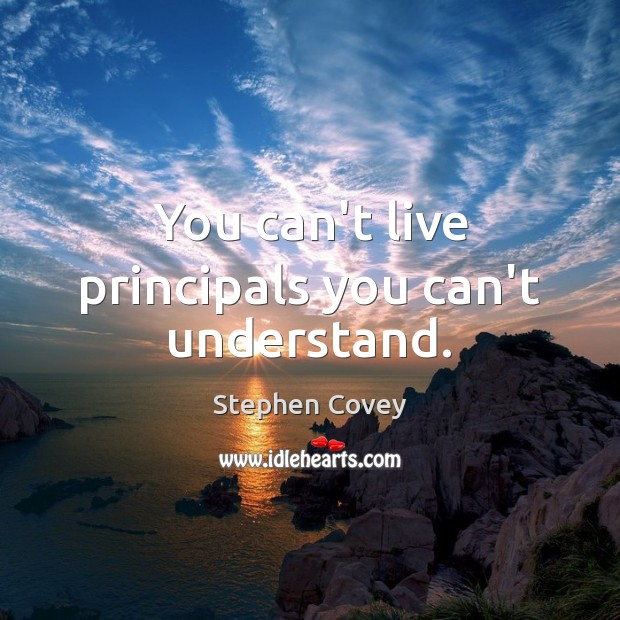 You can't live principals you can't understand. Image