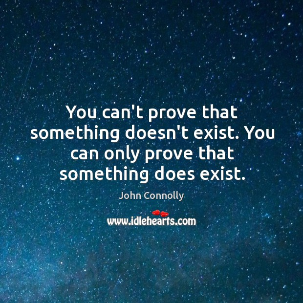 You can't prove that something doesn't exist. You can only prove that Image