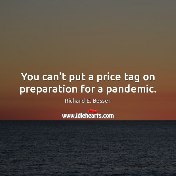 Image, You can't put a price tag on preparation for a pandemic.