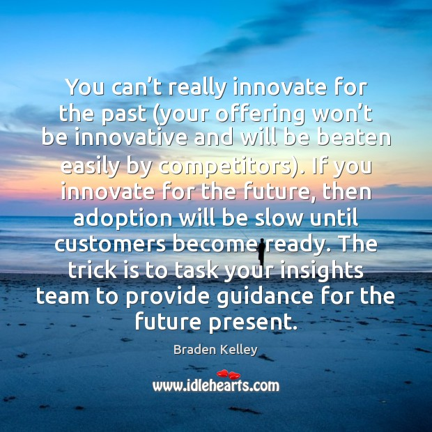 Image, You can't really innovate for the past (your offering won't
