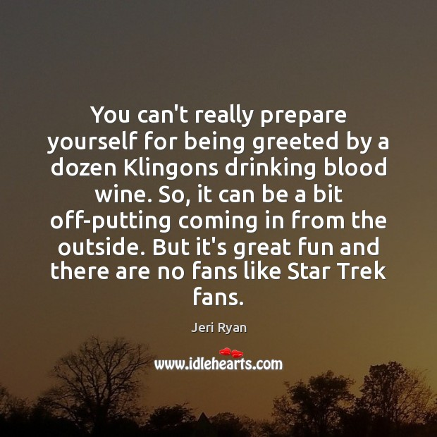 You can't really prepare yourself for being greeted by a dozen Klingons Image