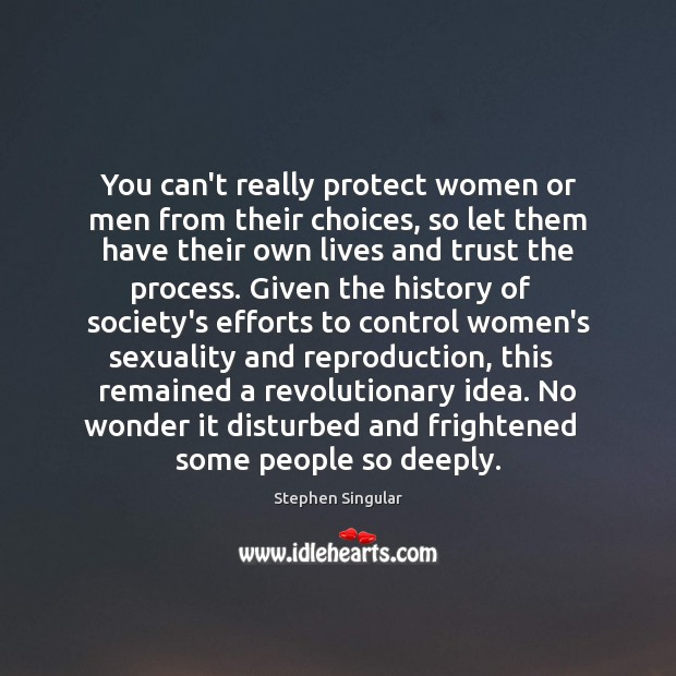 You can't really protect women or men from their choices, so let Image