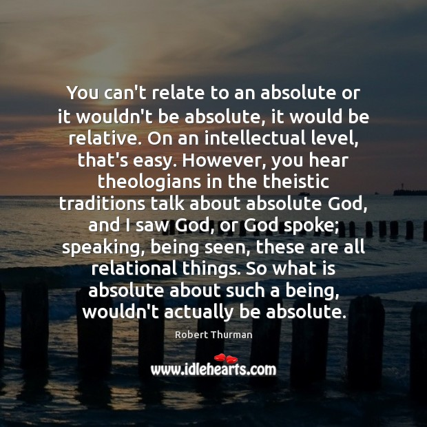 You can't relate to an absolute or it wouldn't be absolute, it Image